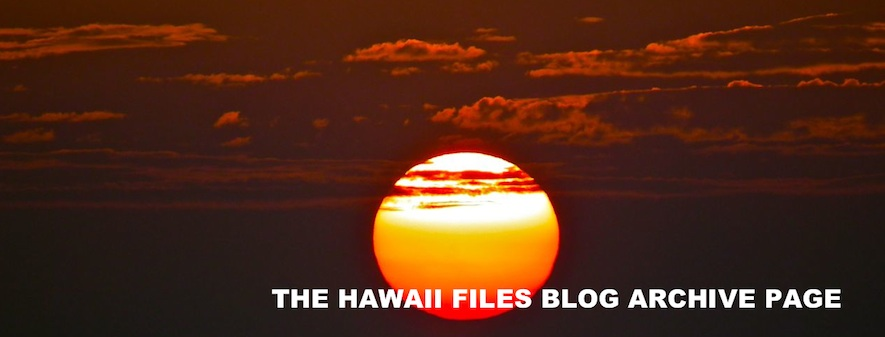 The Hawaii Files Blog