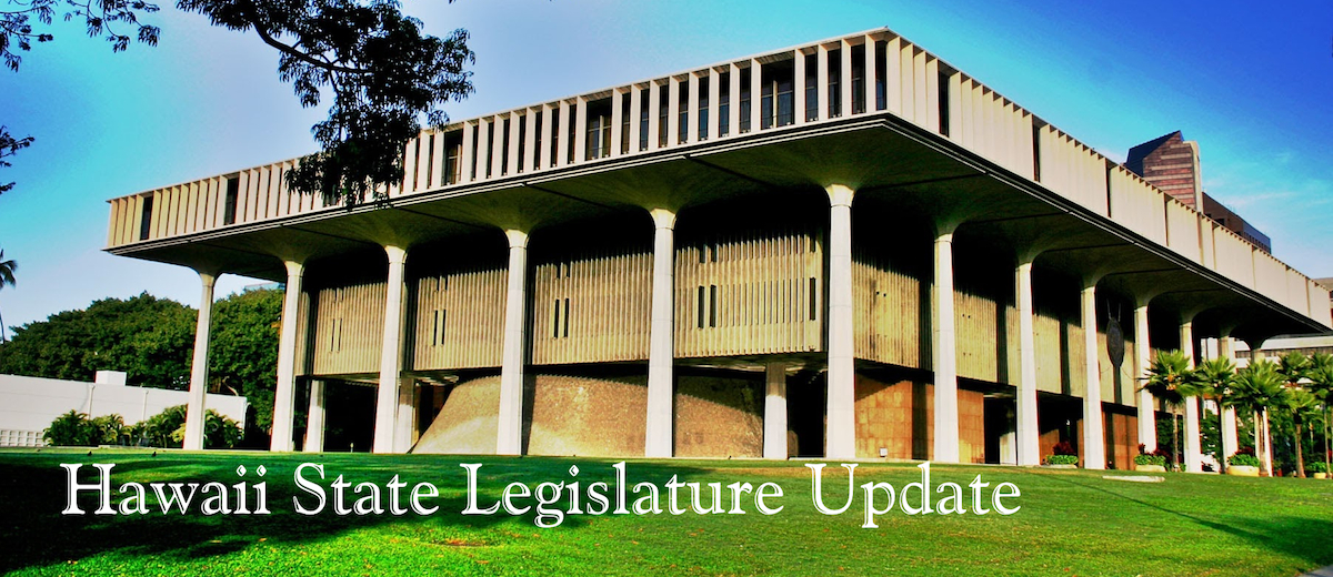 Hawaii State Legislature Update