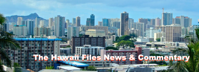 The Hawaii Files News & Commentary