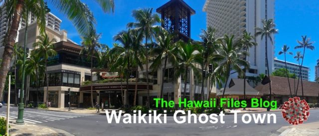 The Hawaii Files Blog - Waikiki Ghost Town